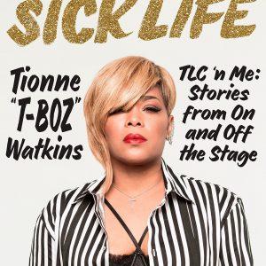 Tionne Sick Life